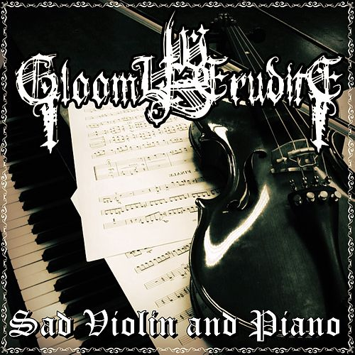 Sad Violin and Piano de Gloomy Erudite