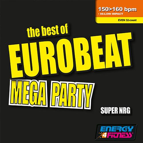 The Best Of Eurobeat Mega Party (Mixed Compilation For Fitness & Workout 150 - 160 Bpm / 32 Count) by Various Artists