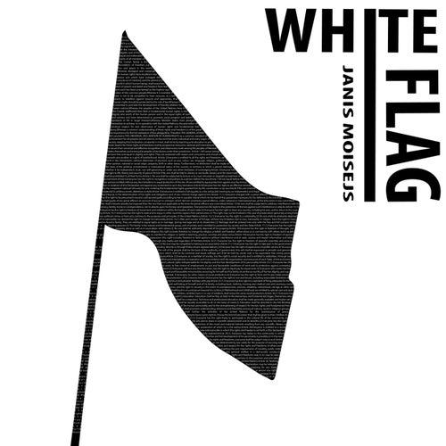 White Flag by Jānis Moisejs