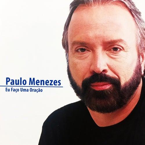 Eu Faço uma Oração de Paulo Menezes