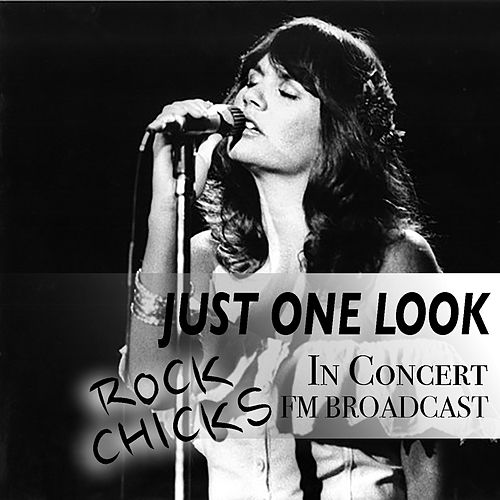 Just One Look In Concert Rock Chicks FM Broadcast by Various Artists