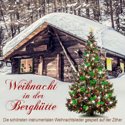 Weihnacht in der Berghütte, die schönsten instrumentalen Weihnachtslieder gespielt auf der Zither de Weihnachtslieder traditionell