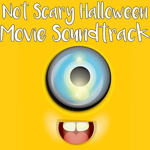 Not Scary Halloween Movie Soundtrack von Various Artists