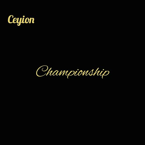 Championship by Ceyion