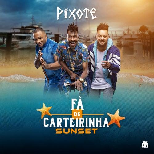 Fã de Carteirinha Sunset (Ao Vivo) by Pixote