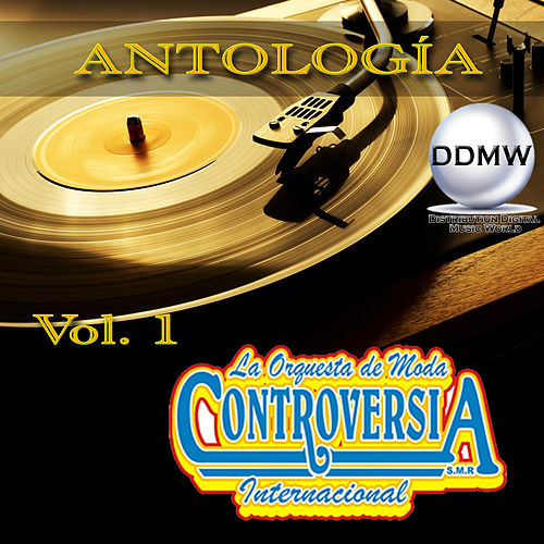 Antología, Vol. 1 by La Orquesta De Moda Controversia