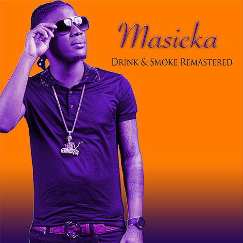 Drink & Smoke (Remastered) by Masicka