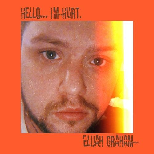 Hello... I'm Hurt. de Elijah Graham