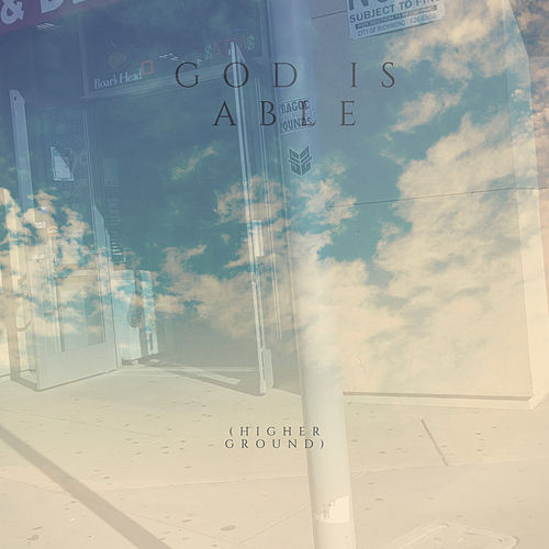 God Is Able (Higher Ground) by Streetpolitik