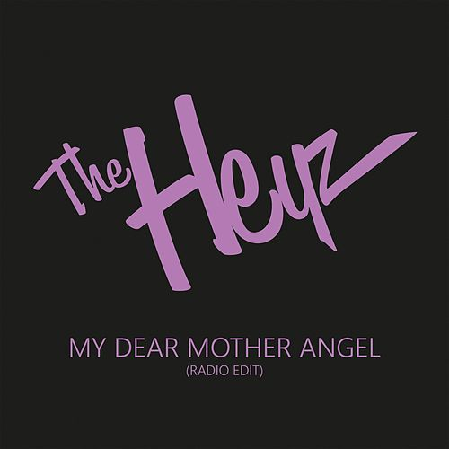 My Dear Mother Angel (Radio Edit) by The Heyz