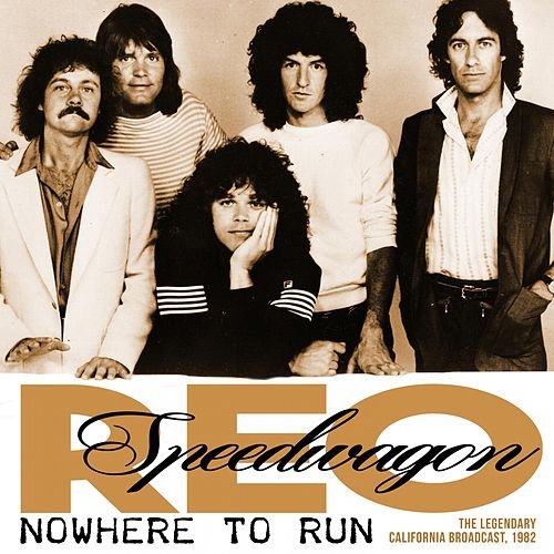 Nowhere To Run by REO Speedwagon