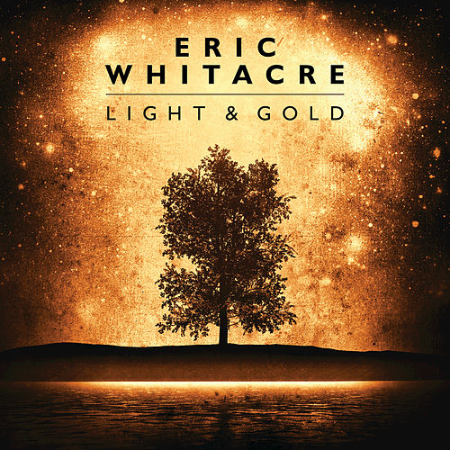 Light & Gold by Eric Whitacre
