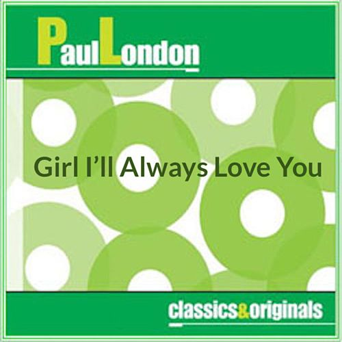 Girl I'll Always Love You by Paul London