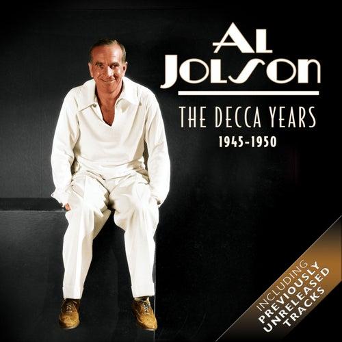 The Decca Years (1945 - 1950) by Al Jolson