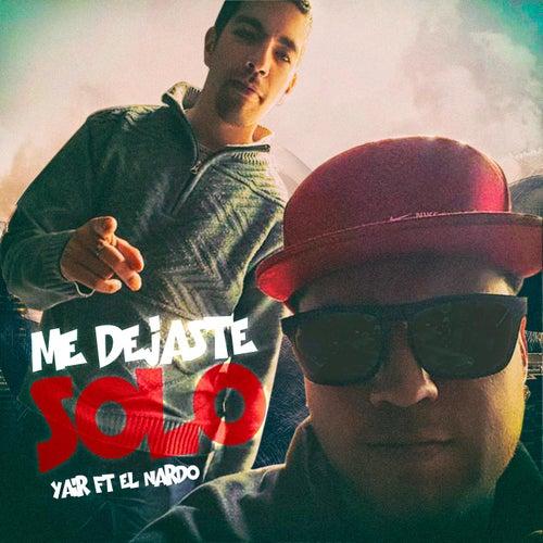 Me Dejaste Solo (feat. El Nardo) de Yair