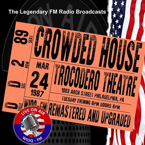Legendary FM Broadcasts - Trocodero Theatre, Philadelphia  PA  24 March 1987 by Crowded House