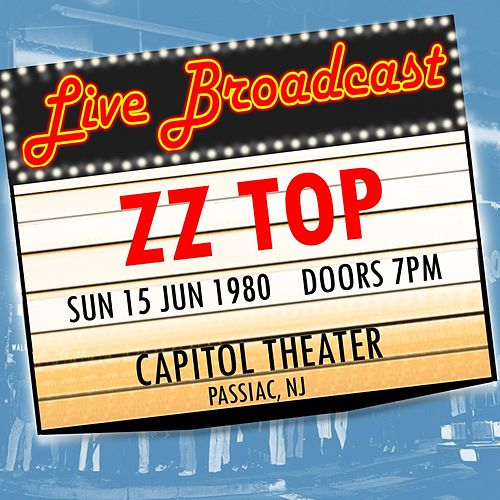 Live Broadcast - 15 June 1980  Capitol Theater, Passaic NJ 15 June 1980 de ZZ Top