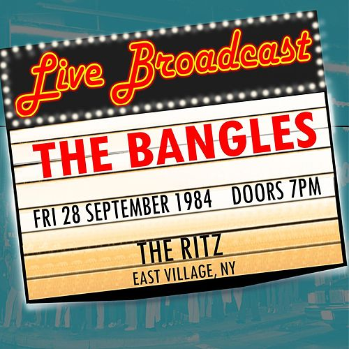 Live Broadcast - 28 September 1984  The Ritz, East Village NY von The Bangles
