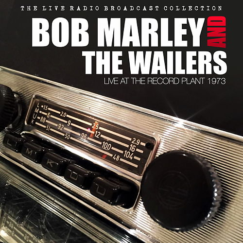 Bob Marley and The Wailers - Live At The Record Plant '73 de Bob Marley