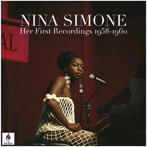 Nina Simone - Her First Recordings 1958-1960 by Nina Simone