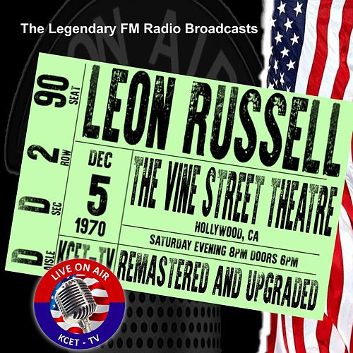 Legendary FM Broadcasts - The Vine Street Theatre,  Hollywood CA  5th December 1970 von Leon Russell