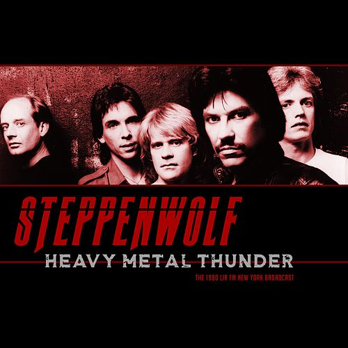 Heavy Metal Thunder de Steppenwolf