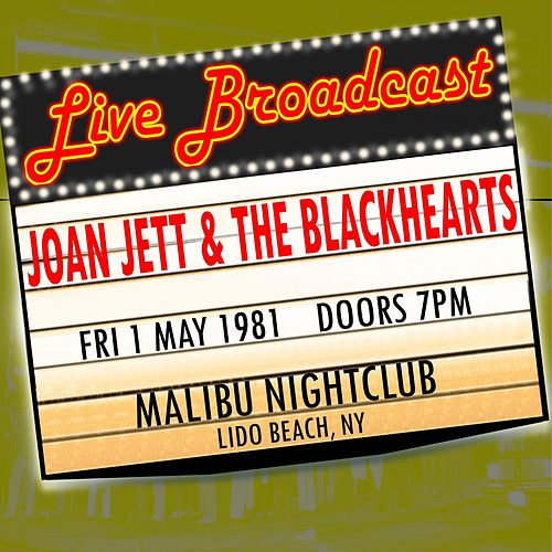 Live Broadcast - 1 May 1981 Malibu Nightclub, Lido Beach NY van Joan Jett & The Blackhearts