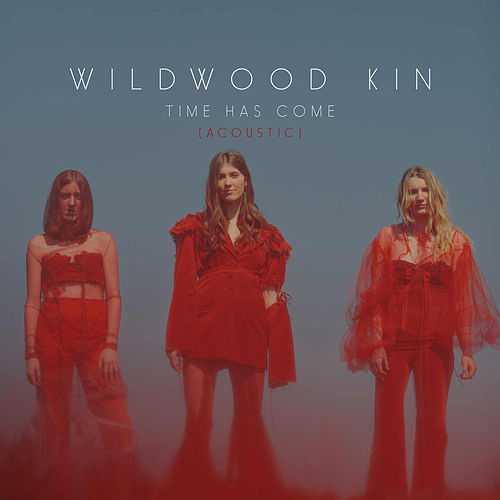 Time Has Come (Acoustic) de Wildwood Kin