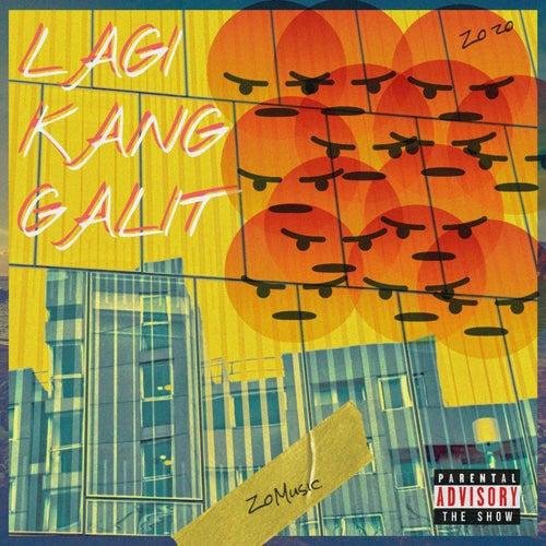 Lagi Kang Galit by Zozo