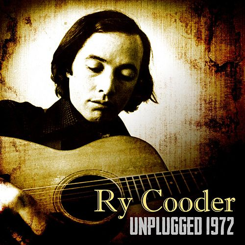Unplugged 1972 by Ry Cooder