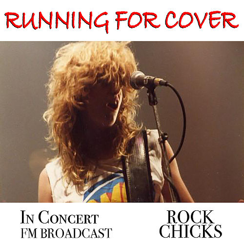 Running For Cover In Concert Rock Chicks FM Broadcast by Various Artists