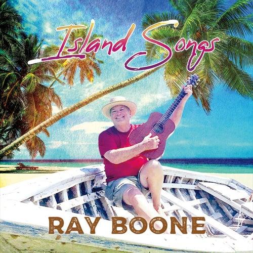 Island Songs von Ray Boone