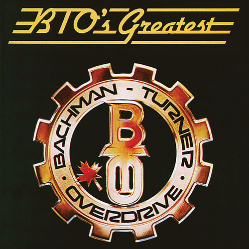 BTO's Greatest by Bachman-Turner Overdrive