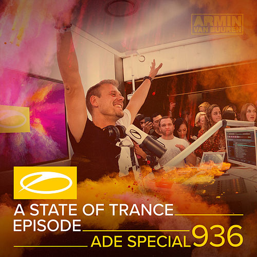 ASOT 936 - A State Of Trance Episode 936 (ADE Special) by Armin Van Buuren