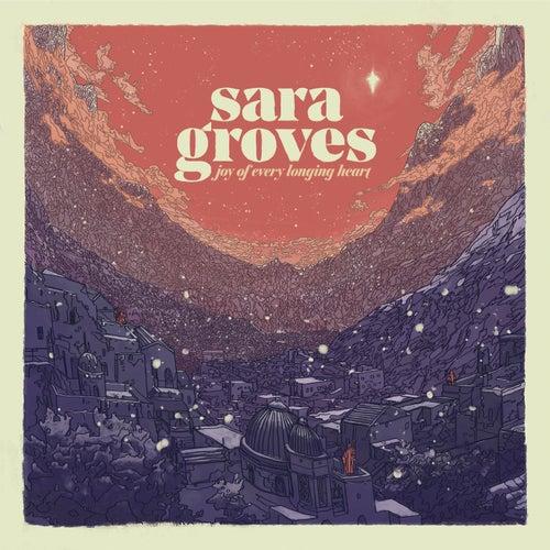 Joy Of Every Longing Heart by Sara Groves