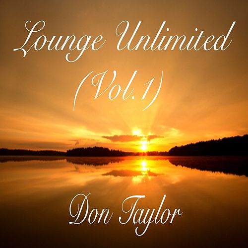 Lounge Unlimited, Vol. 1 by Don Taylor