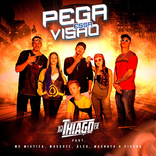 Pega Essa Visão von DJ Thiago FB