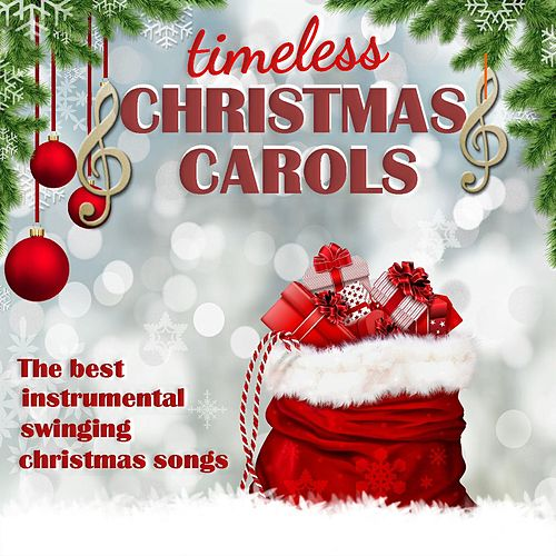 Timeless Christmas Carols, the best instrumental swinging christmas songs by Christmas Carols Collection