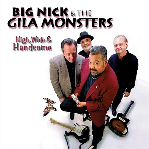High, Wide & Handsome by Big Nick