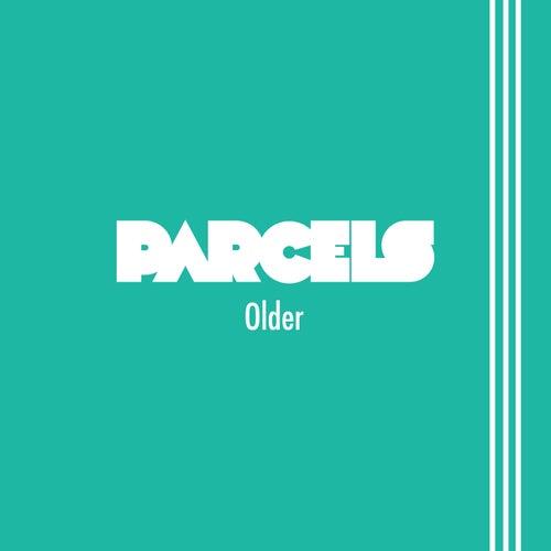 Older by Parcels