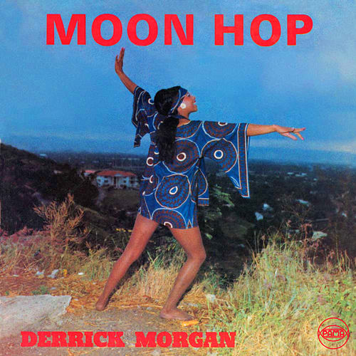 Moon Hop by Derrick Morgan