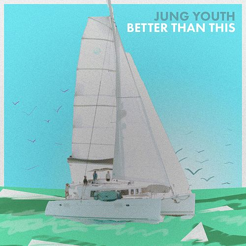 Better Than This by Jung Youth