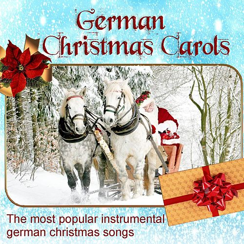 German Christmas Carols, the most popular instrumental german christmas songs by Christmas Carols Collection