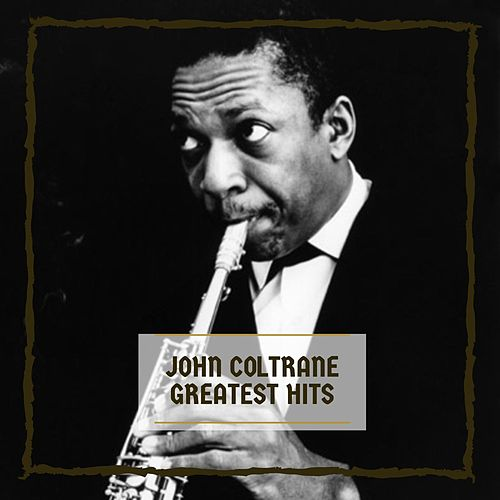 Greatest Hits von John Coltrane
