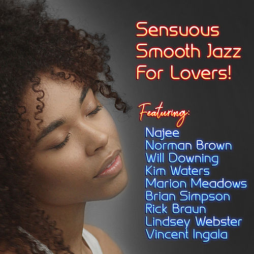 Sensuous Smooth Jazz For Lovers by Various Artists