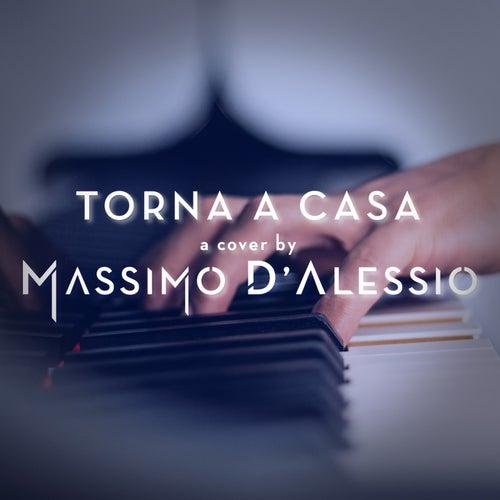 Torna a casa (Piano Version) by Massimo D'Alessio