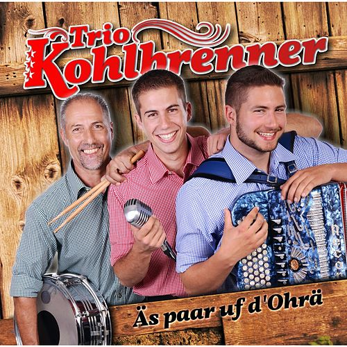 Äs paar uf d' Ohrä von Trio Kohlbrenner