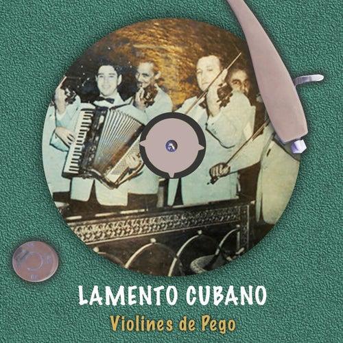 Lamento cubano de Violines De Pego