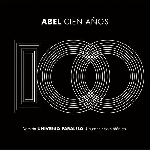 Cien Años (Universo Paralelo - Sinfónico) by Abel Pintos