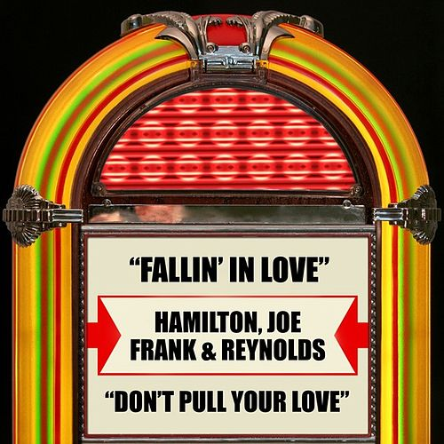 Fallin' In Love / Don't Pull Your Love de Joe Frank & Reynolds Hamilton